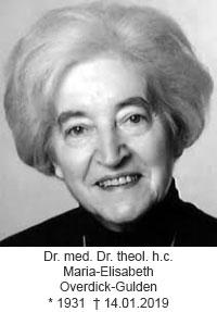 Dr. med. Dr. theol. h.c. Maria-Elisabeth Overdick-Gulden 1931 - 2019