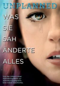 "Film: ""Unplanned. Was sie sah, änderte alles"""
