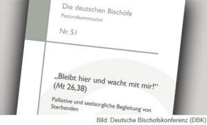 """Erklärung Deutsche Bischofskonferenz """"Bleibt hier und wacht mit mir!"""" (Mt 26,38). Palliative und seelsorgliche Begleitung von Sterbenden, 2021"""