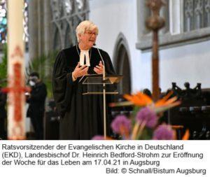 Landesbischof Dr. Heinrich Bedford-Strohm, Ratsvorsitzender der Evangelischen Kirche in Deutschland (EKD), bei der Eröffnung der Woche für das Leben am 17.04.2021 in Augsburg