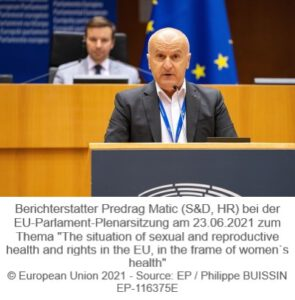 """Berichterstatter Predrag Matic (S&D, HR) bei EU-Parlament Plenarsitzung am 23.06.2021 zum Thema """"The situation of sexual and reproductive health and rights in the EU, in the frame of women s health"""""""